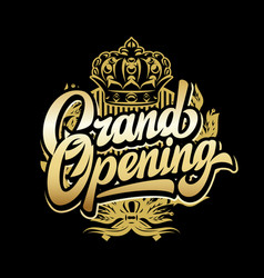 golden calligraphic inscription grand opening on vector image