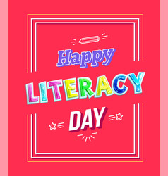 Happy literacy day cartoon letters greeting poster vector