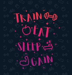 train eat sleep poster with fitness icons vector image