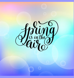 spring is in the air hand written lettering vector image
