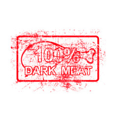 100 per cent dark meat - red rubber grungy stamp vector