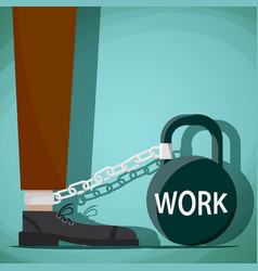 man chained to kettlebell with the word work vector image
