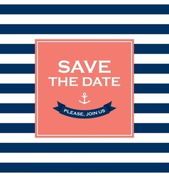Save the date sailor theme vector image