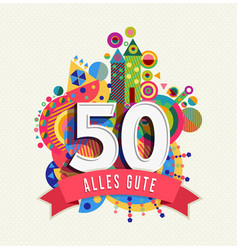Happy birthday 50 year german greeting card vector