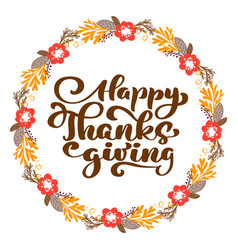 happy thanksgiving calligraphy text with wreath vector image