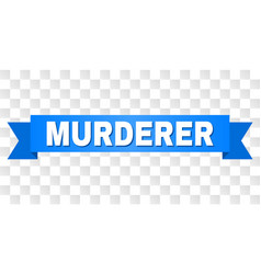 Blue ribbon with murderer text vector
