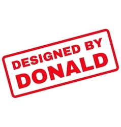 Designed by Donald Rubber Stamp vector image