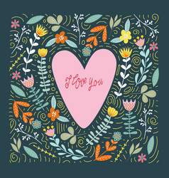 i love you pink heart and abstract doodle flowers vector image