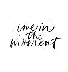 Live in moment phrase modern calligraphy vector