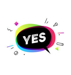 Yes banner speech bubble poster and sticker vector