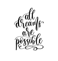 all dreams are possible - hand lettering vector image