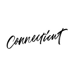 connecticut phrase handwritten with a brush vector image