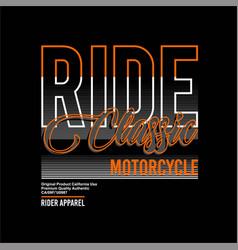 Ride classic motorcycle rider apparel vintage vector