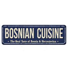 Bosnian cuisine vintage rusty metal sign vector