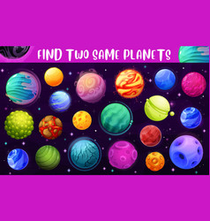 Kids game or puzzle find two same space planets vector