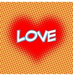 Love red heart inscription retro style pop art vector image