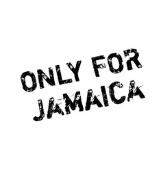 Only for jamaica rubber stamp vector