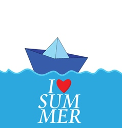 i love summer with paper boat color vector image vector image