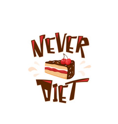 Never diet fun with text quote vector
