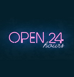 open 24 hours glowing neon light street sign vector image