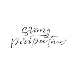 strong perspective phrase modern calligraphy vector image