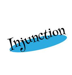 Injunction rubber stamp vector