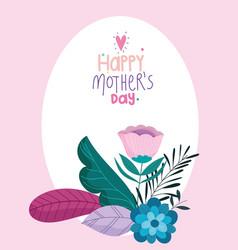 happy mothers day flowers delicate elegant vector image