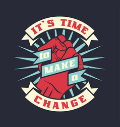 It is time to make a change vector