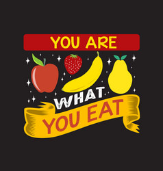fruit quote and saying for better life good for vector image