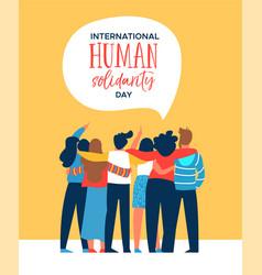 human solidarity card of diverse friend group hug vector image