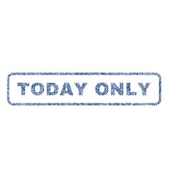 Today only textile stamp vector
