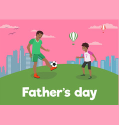 flat banner fathers day dad loves son vector image