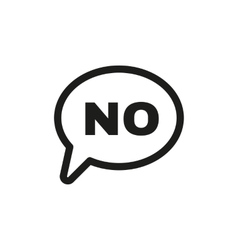 The NO speech bubble icon No symbol Flat vector image