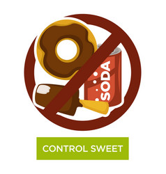 Control sweet and sugar-containing food and drink vector