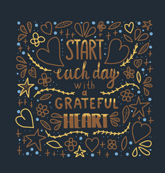 Start each day with a grateful heart poster vector