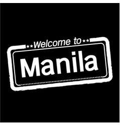 Welcome to manila city design vector