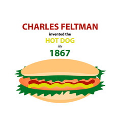 Charles feltman invented the hot dog in 1867 vector