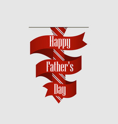 Happy fathers day striped red tie with ribbon vector