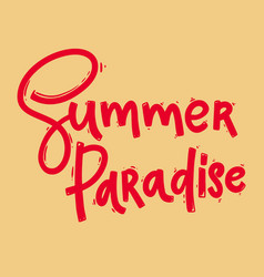 summer paradise lettering phrase for postcard vector image