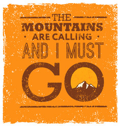 the mountains are calling and i must go rough vector image vector image
