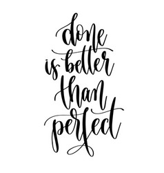 Done is better than perfect - hand lettering vector