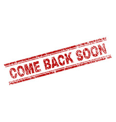 Grunge textured come back soon stamp seal vector