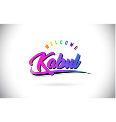 Kabul welcome to word text with creative purple vector