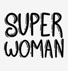 super woman lettering phrase for postcard banner vector image