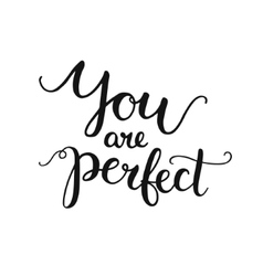 You are perfect inspirational card vector