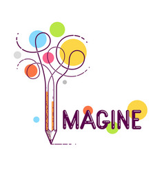imagine word with pencil instead letter i vector image
