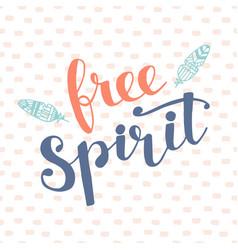 Free spirit modern hand lettering vector