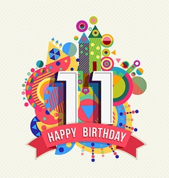 Happy birthday 11 year greeting card poster color vector