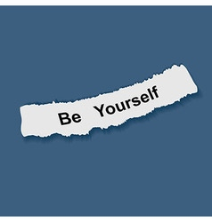 Text be yourself on note paper vector image