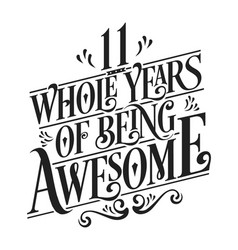11 whole years being awesome vector